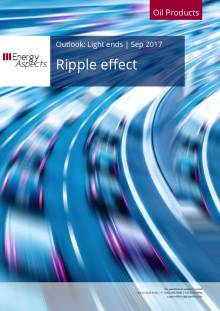 2017-09 Oil - Light ends Outlook - Ripple effect cover